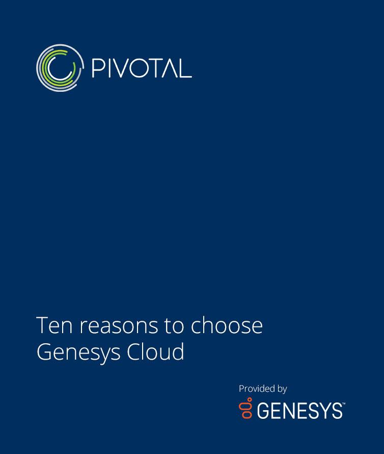 Ten reasons to choose genesys cloud